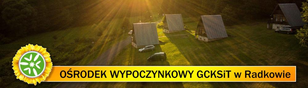 Ośrodek Wypoczynkowy GCKSiT w Radkowie